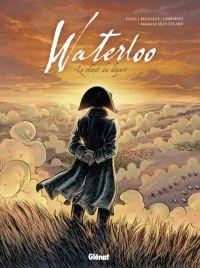 Waterloo : Le chant du départ (0), bd chez Glénat de Falba, Geminiani, Régnault, Meloni