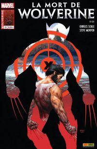 Wolverine (revue) T23 : La mort de Wolverine (1/2), comics chez Panini Comics de Cornell, Soule, Larroca, Leisten, McNiven, Rosenberg, Gandini, Ponsor