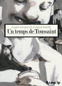Un Temps de Toussaint : , bd chez Futuropolis de Zamparutti, Rabaté