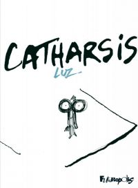 Catharsis : , bd chez Futuropolis de Luz