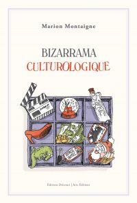 Bizarrama culturologique, bd chez Delcourt de Montaigne