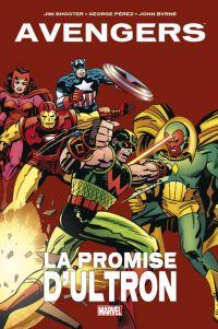Avengers - La promise d'Ultron, comics chez Panini Comics de Conway, Shooter, Buscema, Heck, Tuska, Perez, Byrne, Doc Martin, Rachelson, Warfield, Kraft, Jetter, Slifer