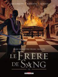 Marcas, maître franc-maçon T3 : Le frère de sang 1/3 (0), bd chez Delcourt de Ravenne, Giacometti, Albert, Moreau, Le  Roux