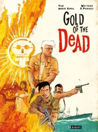 Gold of the dead, bd chez Paquet de Weytens, Panucci, le Pon, Avril