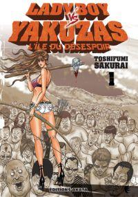 Ladyboy vs yakuzas, l'île du désespoir T1, manga chez Akata de Sakurai