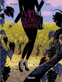Vin, gloire et bonté, bd chez Glénat de Bunisset, Liotti