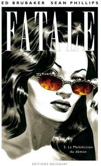 Fatale T5 : La malédiction du Démon, comics chez Delcourt de Brubaker, Phillips, Breitweiser