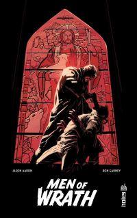 Men of Wrath, comics chez Urban Comics de Aaron, Garney, Milla
