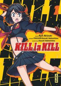 Kill la kill T1, manga chez Kana de Trigger, Nakashima, Akizuki