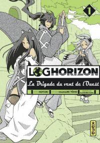 Log Horizon - La brigade du vent de l'ouest  T1, manga chez Kana de Tono, Koyuki