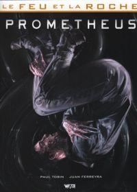 Le Feu et la Roche T1 : Prometheus (0), comics chez Wetta de Tobin, Ferreyra, Palumbo