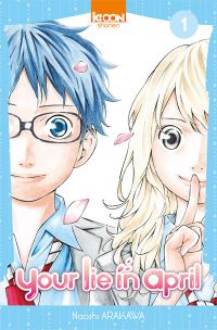 Your lie in april  T1, manga chez Ki-oon de Arakawa