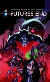 Futures End T1, comics chez Urban Comics de Jurgens, Azzarello, Lemire, Giffen, Lopresti, Zircher, Jeanty, Eaton, Merino, Van sciver, Miller, Sook
