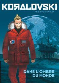 Koralovski T2 : Dans l'ombre du monde, bd chez Le Lombard de Gauckler