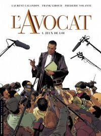 L'Avocat T1 : Jeux de loi, bd chez Le Lombard de Galandon, Giroud, Volante
