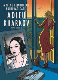 Adieu Kharkov : , bd chez Dupuis de Demongeot, Bouilhac, Catel