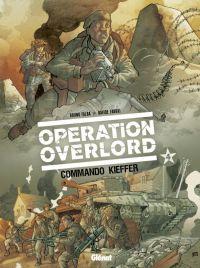 Opération Overlord T4 : Commando Kieffer (0), bd chez Glénat de Falba, Fabbri, Neziti