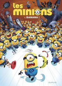 Les Minions T1 : Banana ! (0), bd chez Dupuis de Ah-Koon, Collin