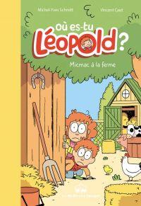 Où es-tu Léopold ? T3 : Micmac à la ferme (0), bd chez La boîte à bulles de Schmitt, Caut