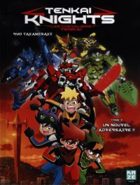 Tenkai knights T3 : Un nouvel adversaire (0), manga chez Kazé manga de Takamisaki