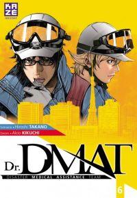 Dr. DMAT T6, manga chez Kazé manga de Takano, Kikuchi