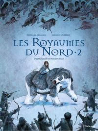 Les Royaumes du Nord T2, bd chez Gallimard de Melchior-durand, Oubrerie