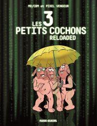 Les 3 petits cochons reloaded, bd chez Fluide Glacial de Mo/CDM, Pixel Vengeur
