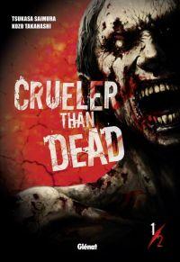 Crueler  than dead T1 : , manga chez Glénat de Saimura, Takahashi