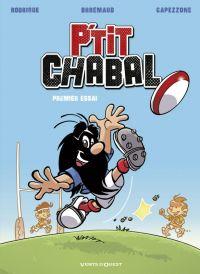 P'tit Chabal T1 : Premier essai (0), bd chez Vents d'Ouest de Rodrigue, Brrémaud, Capezzone, Camille