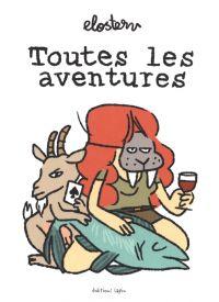 Toutes les aventures, bd chez Editions Lapin de Elostern