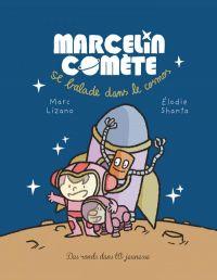 Marcelin Comète T1 : Se balade dans le cosmos, bd chez Des ronds dans l'O de Lizano, Shanta