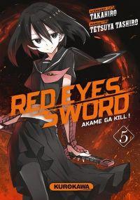 Red eyes sword - akame ga kill ! T5 : , manga chez Kurokawa de Takahiro, Tashiro