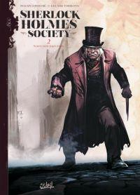 Sherlock Holmes Society – cycle 1, T2 : Noires sont leurs âmes (0), bd chez Soleil de Cordurié, Torrents, Bastide