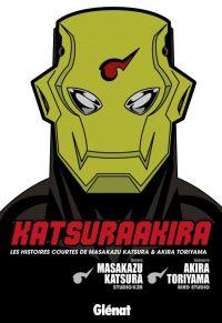 Katsuraakira : , manga chez Glénat de Toriyama, Katsura