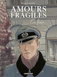 Amours fragiles T7 : En finir... (0), bd chez Casterman de Richelle, Beuriot, Osuch