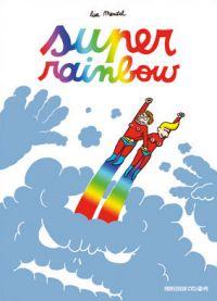 Super Rainbow, bd chez Casterman de Mandel