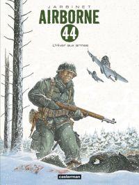 Airborne 44 T6 : L'Hiver aux armes, bd chez Casterman de Jarbinet