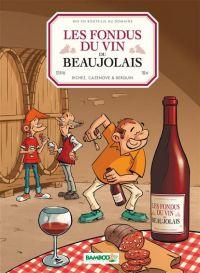 Les Fondus du vin T6 : Beaujolais (0), bd chez Bamboo de Cazenove, Richez, Berquin