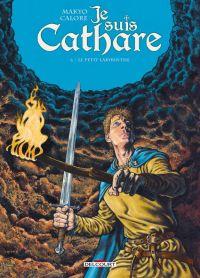 Je suis cathare T6 : Le petit labyrinthe (0), bd chez Delcourt de Makyo, Calore, Checcaglini