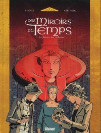Les miroirs du Temps T1 : Le Retour des Veilleurs (0), bd chez Glénat de Delmas, Wininger
