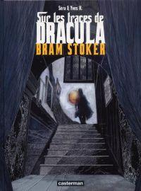 Sur les traces de Dracula T2 : Bram Stocker (0), bd chez Casterman de H., Séra