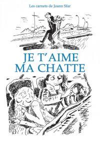 Les Carnets de Joann Sfar T6 : Je t'aime ma chatte, bd chez Delcourt de Sfar