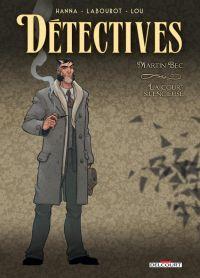 Détectives T4 : Martin Bec - La Cour silencieuse, bd chez Delcourt de Hanna, Labourot, Lou