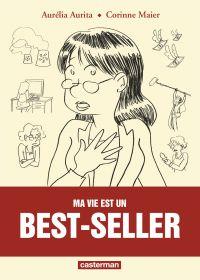 Ma vie est un best-seller, bd chez Casterman de Maier, Aurita