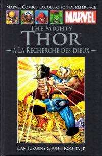 Marvel Comics, la collection de référence T15 : The Mighty Thor - À la recherche des Dieux (0), comics chez Hachette de Jurgens, Romita Jr, Janson, Wright, Bernardo, Brown