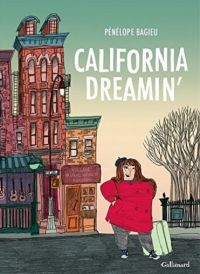California Dreamin : , bd chez Gallimard de Bagieu