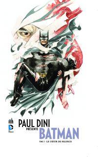 Paul Dini présente Batman T2 : Le cœur de Silence (0), comics chez Urban Comics de Dini, Nguyen, Major, Kalisz