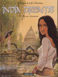 India Dreams T5 : Trois femmes (0), bd chez Casterman de Charles, Charles