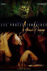 Les processionnaires T1 : Le grand passage (0), bd chez Albin Michel de Saimbert, Séra