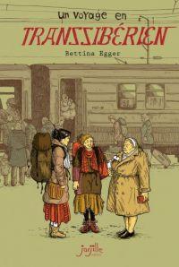 Un Voyage en transsibérien, bd chez Jarjille éditions de Egger